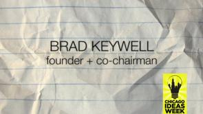 Brad Keywell/Chicago Ideas Week - Interview with co-founder of Chicago Ideas Week<br /><br />